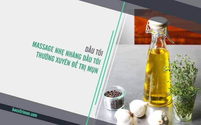 cách trị mụn bằng dầu tỏi