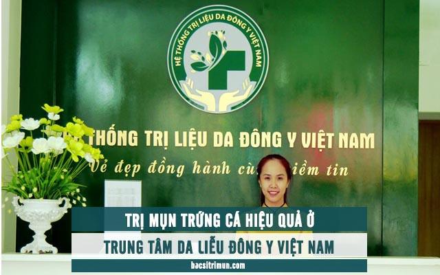 trị mụn trứng cá ở trung tâm da liễu đông y Việt Nam