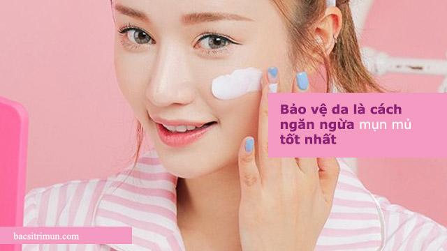 cách ngăn ngừa mụn mủ bằng cách bảo vệ da