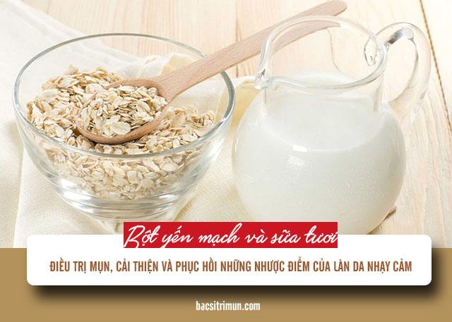 trị mụn cho da nhạy cảm bằng bột yến mạch và sữa tươi