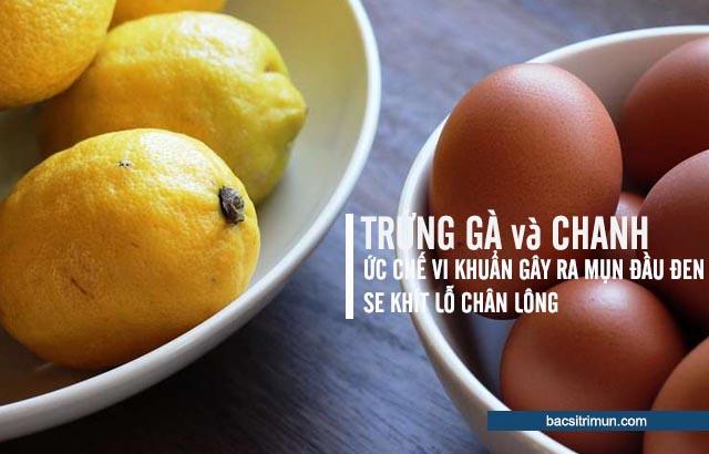 trị mụn đầu đen bằng trứng gà và chanh