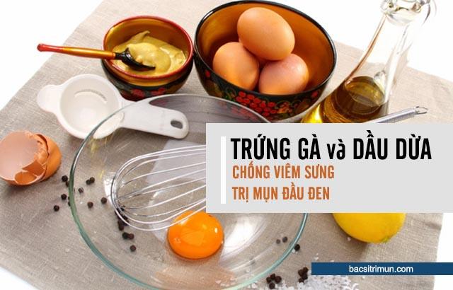 trị mụn đen bằng trứng gà và dầu dừa