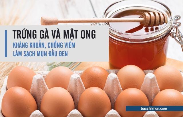 Cách trị mụn đầu đen bằng trứng gà và mật ong