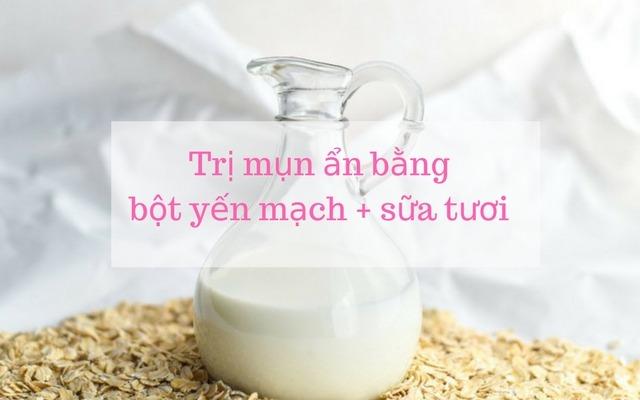 cách trị mụn ẩn dưới da nhanh nhất bằng bột yến mạch và sữa tươi