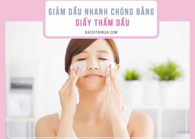 chăm sóc da nhờn mụn với giấy thấm dầu