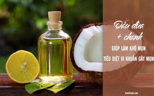 cách trị mụn bằng dầu dừa hiệu quả hơn khi kết hợp chanh