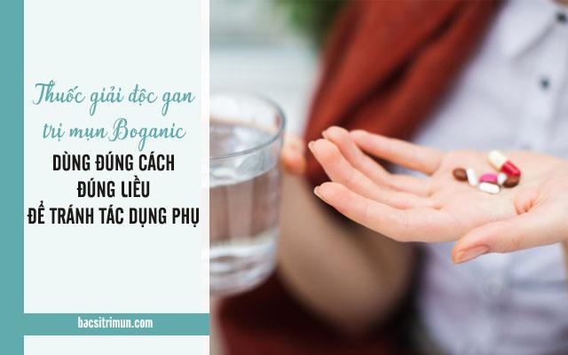 cách dùng thuốc giải độc gan trị mụn Boganic