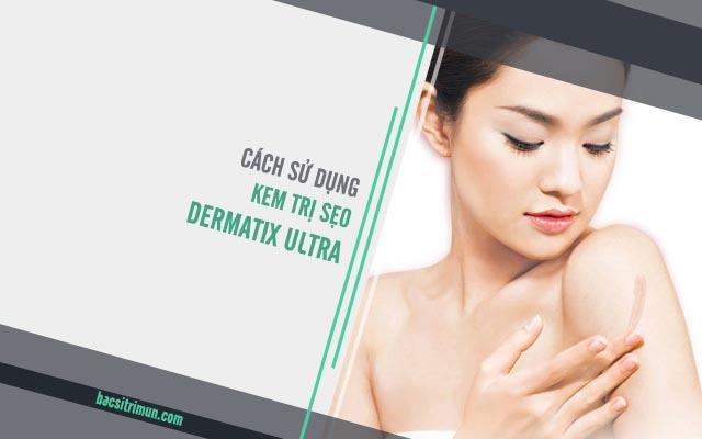 cách sử dụng kem trị sẹo Dermatix Ultra