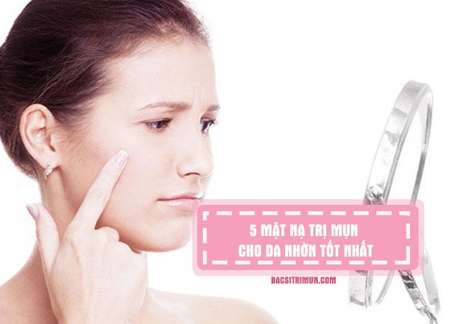 mặt nạ trị mụn cho da nhờn