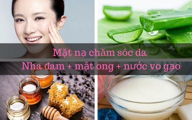 Cách chăm sóc da mặt tại nhà bằng nha đam, mật ong và nước vo gạo