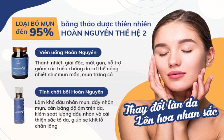Công dụng của Bộ sản phẩm Trị Mụn trứng cá Hoàn Nguyên thế hệ 2