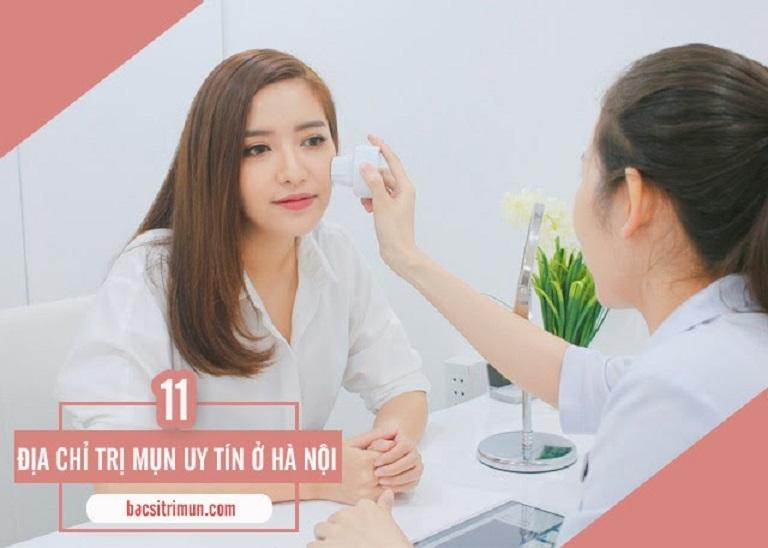 11 địa chỉ trị mụn uy tín ở Hà Nội giúp bạn loại bỏ mụn an toàn và hiệu quả