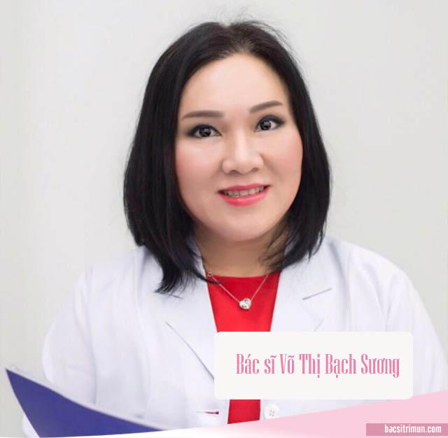 Bác sĩ Võ Thị Bạch Sương là một trong những bác sĩ da liễu giỏi TPHCM
