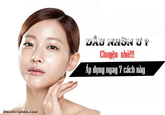 Cách làm giảm nhờn trên da mặt