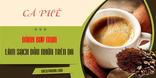 Cách trị mụn bằng cafe