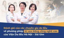 Chuyên gia đánh giá về phương pháp trị sẹo bằng công nghệ cao của Viện Da liễu Hà Nội - Sài Gòn