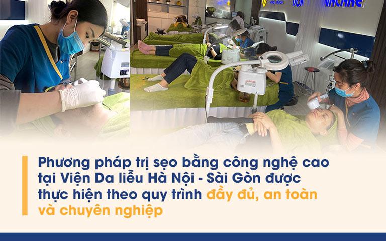 Phương pháp trị sẹo bằng công nghệ cao tại Viện Da liễu Hà Nội - Sài Gòn được thực hiện theo quy trình đầy đủ, an toàn và chuyên nghiệp