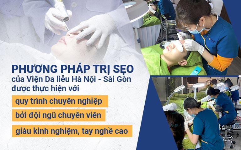 Phương pháp trị sẹo của Viện Da liễu Hà Nội - Sài Gòn được thực hiện với quy trình chuyên nghiệp bởi đội ngũ chuyên viên giàu kinh nghiệm, tay nghề cao